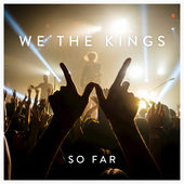 We the Kings – So Far [iTunes Plus AAC M4A] (2016)