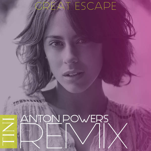 TINI - Great Escape (Anton Powers Remix) - Single [iTunes Plus AAC M4A] (2016)