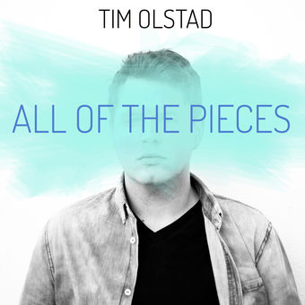 All of the Pieces – EP – Tim Olstad