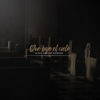Jesús Adrián Romero – Que Baje El Cielo – Single [iTunes Plus AAC M4A]