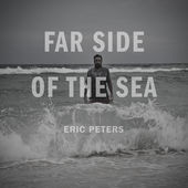Far Side of the Sea, Eric Peters
