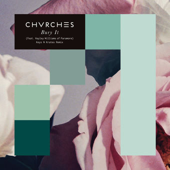 CHVRCHES – Bury It (feat. Hayley Williams) [Keys N Krates Remix] – Single [iTunes Plus AAC M4A]