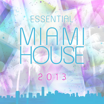 Various Artists – Essential Miami House 2013 [iTunes Plus AAC M4A]
