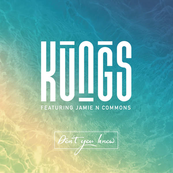 Kungs - Don't You Know (feat. Jamie N Commons) - Single [iTunes Plus AAC M4A] (2016)