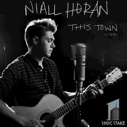 View album Niall Horan - This Town (Live, 1 Mic 1 Take) - Single