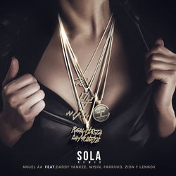 View album Sola (Remix) [feat. Daddy Yankee, Wisin, Farruko & Zion & Lennox] - Single