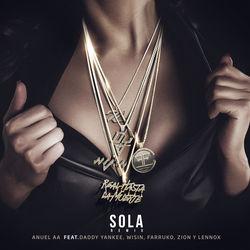 View album Anuel AA - Sola (Remix) [feat. Daddy Yankee, Wisin, Farruko & Zion & Lennox] - Single