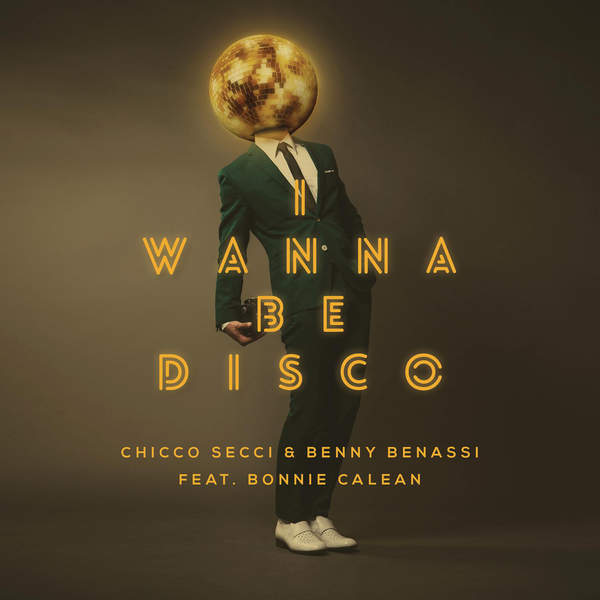 Chicco Secci & Benny Benassi - I Wanna Be Disco (feat. Bonnie Calean) [Radio Edit] - Single (2015) [iTunes Plus AAC M4A]