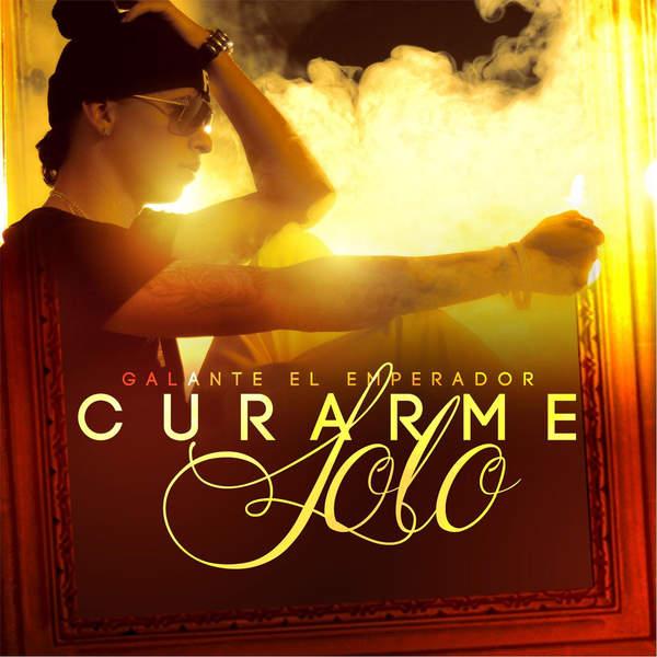 """Galante """"El Emperador"""" – Curarme Solo – Single (2015) [iTunes Plus AAC M4A]"""