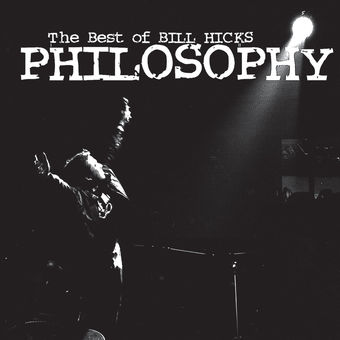 Philosophy: The Best of Bill Hicks – Bill Hicks