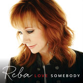Reba McEntire – Love Somebody [iTunes Plus AAC M4A] (2015)