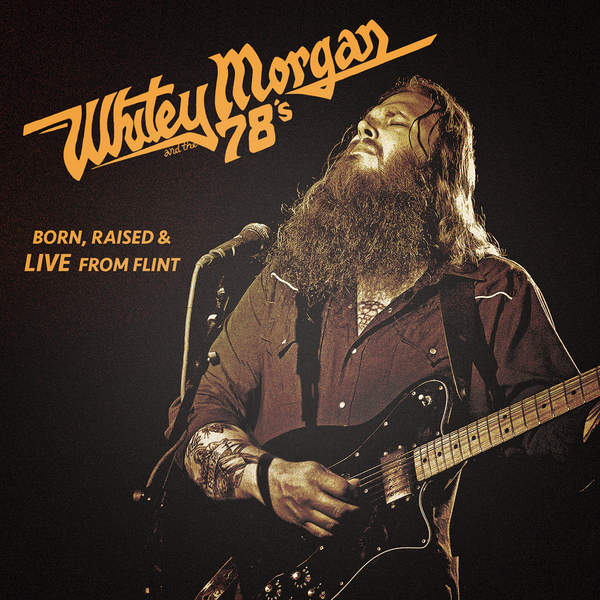 Whitey Morgan And The 78s-Born Raised And Live From Flint-(Promo)-2014-404 Download