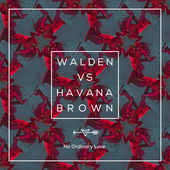 Walden & Havana Brown – No Ordinary Love (Zewette Radio Edit) [Walden vs. Havana Brown] – Single [iTunes Plus AAC M4A] (2014)
