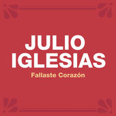 Julio Iglesias – Fallaste Corazón – Single [iTunes Plus AAC M4A] (2015)