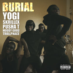 View album Burial (feat. Pusha T, Moody Good, & TrollPhace) - Single