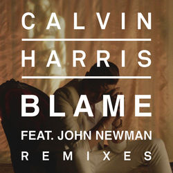 View album Calvin Harris - Blame (Remixes) [feat. John Newman] - EP