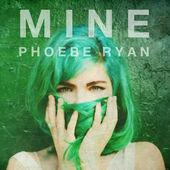 Phoebe Ryan – Mine – Single [iTunes Plus AAC M4A] (2015)