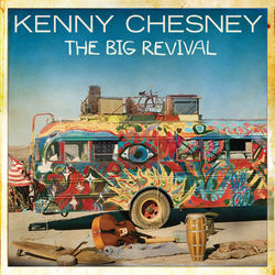 View album Kenny Chesney - The Big Revival
