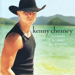 View album Kenny Chesney - No Shoes, No Shirt, No Problems