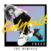 Foxes – Body Talk (Remixes) – EP [iTunes Plus AAC M4A] (2015)