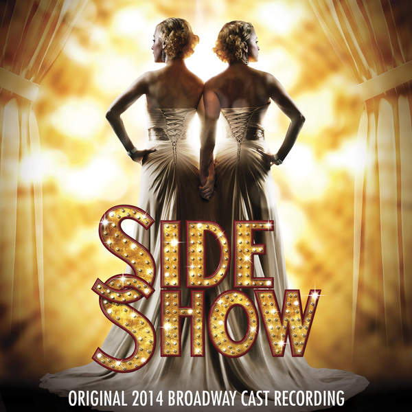 Various Artists - Side Show (Original 2014 Broadway Cast Recording) (2015) [iTunes Plus AAC M4A]