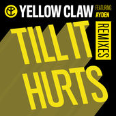 Yellow Claw – Till It Hurts (Remixes) [feat. Ayden] – EP [iTunes Plus AAC M4A] (2015)