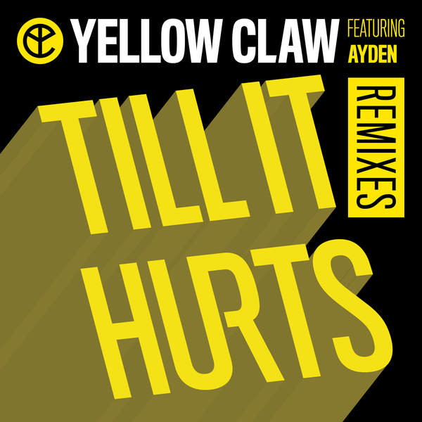 Yellow Claw – Till It Hurts (Remixes) [feat. Ayden] – EP (2015) [iTunes Plus AAC M4A]