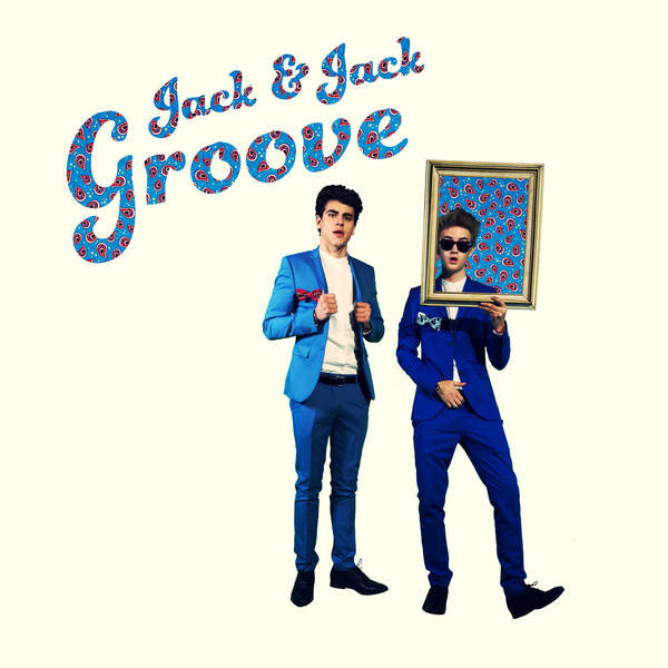 Jack & Jack – Groove – Single (2014) [iTunes Plus AAC M4A]