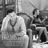 Victor Manuelle – No Quería Engañarte (feat. Raquel Sofia) [Versión Balada Pop] – Single [iTunes Plus AAC M4A] (2015)