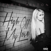 Paris Hilton – High Off My Love (feat. Birdman) – Single (Explicit) [iTunes Plus AAC M4A] (2015)