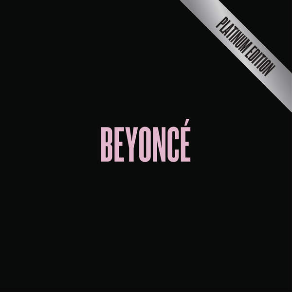 Beyoncé – BEYONCÉ [Platinum Edition] [Explicit] (2014) [iTunes Plus AAC M4A + M4V]