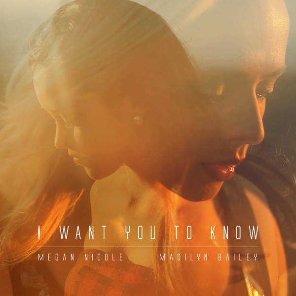 Megan Nicole & Madilyn Bailey – I Want You to Know – Single (2015) [iTunes Plus AAC M4A]