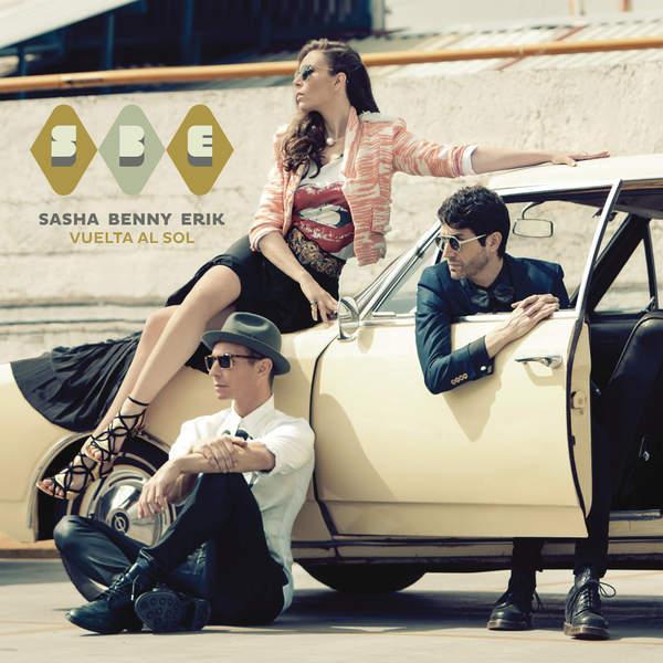 Sasha, Benny y Erik – Vuelta al Sol – 2 Pre-order Singles (2014) [iTunes Plus AAC M4A]