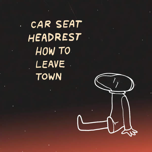 Car Seat Headrest – How To Leave Town (2014) [iTunes Plus AAC M4A]