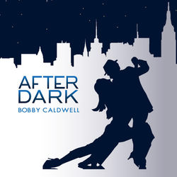 View album Bobby Caldwell - After Dark