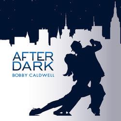 View album Bobby Caldwell - After Dark