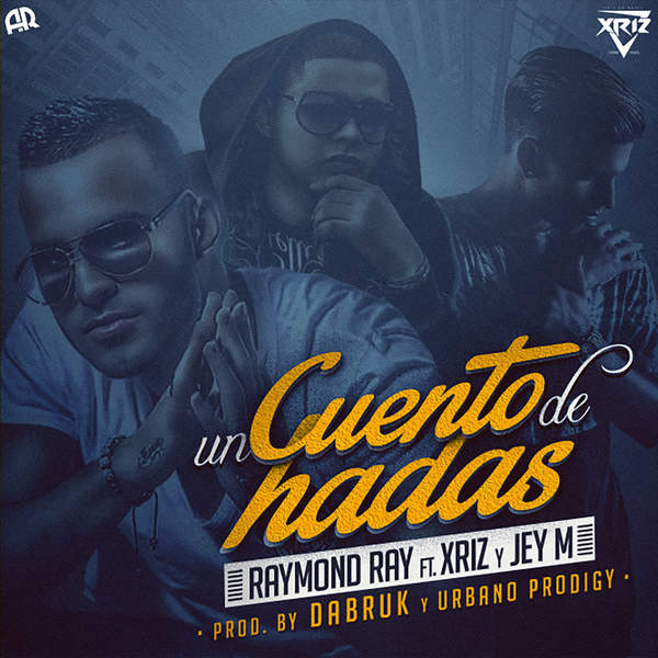 Raymond Ray – Cuento de Hadas (feat. Xriz & Jey M) – Single (2015) [iTunes Plus AAC M4A]