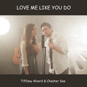 Tiffany Alvord & Chester See – Love Me Like You Do – Single [iTunes Plus AAC M4A] (2015)