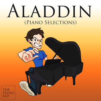 Aladdin (Piano Selections) – The Piano Kid