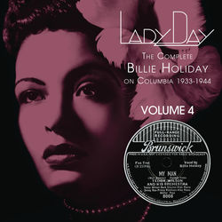 View album Billie Holiday - Lady Day: The Complete Billie Holiday On Columbia 1933-1944, Vol. 4
