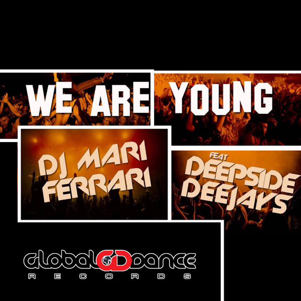 Mari Ferrari – We Are Young (feat. Deepside Deejays) – Single (2014) [iTunes Plus AAC M4A]