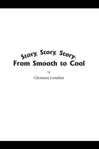 Story, Story, Story: From Smooth to Cool