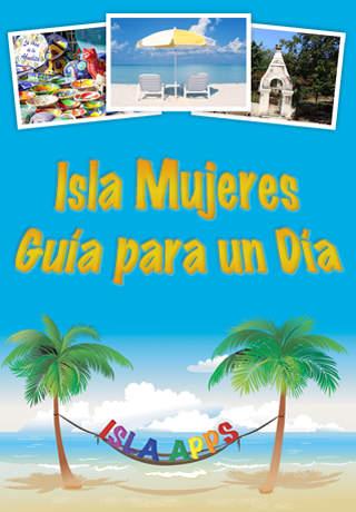 Isla Mujeres: Guía para un día
