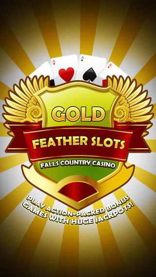 Gold Feather Slots - Falls Country Casino - Play action-packed bonus games with HUGE jackpots