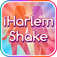 iHarlem Shake: Harlem Shake Maker