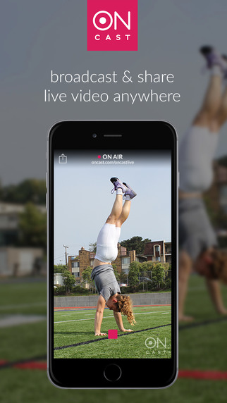 ONcast - Live Video Broadcaster