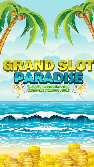 Grand Slots Paradise - Victoria Mountain Casino - Catch the winning spirit Pro