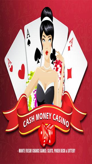 Cash Money Casino - Monte Fresh Chance Games: Slots Poker Deck Lottery