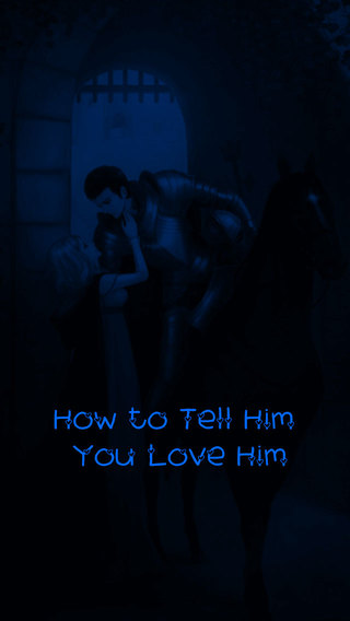 How to Tell Him You Love Him
