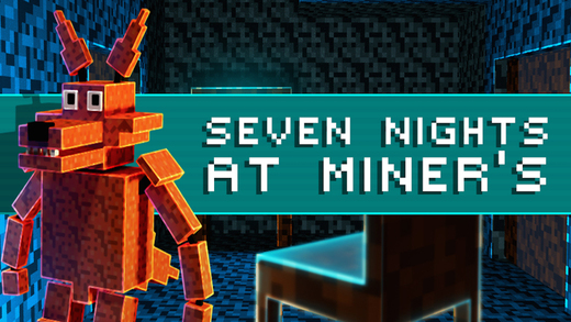 Seven Nights At Miner's